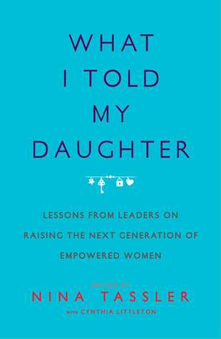 What I Told My Daughter by Nina Tassler NonFic NG Read Mar 2016